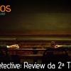 True Detective - Podcast com review da 2ª temporada -