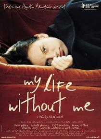 Minha Vida Sem Mim - Poster / Capa / Cartaz - Oficial 1