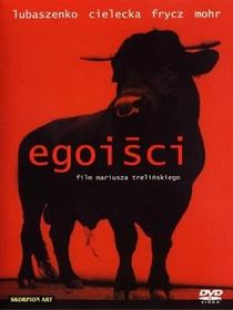 Egoisci    (Egoists) - Poster / Capa / Cartaz - Oficial 1