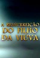 A Ressurreição do Filho da Viúva (A Ressurreição do Filho da Viúva)