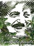 Chico Mendes - o preço da floresta