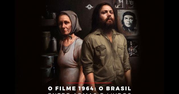 Crítica: 1964 - O Brasil Entre Armas e Livros (2019, de Filipe Valerim e Lucas Ferrugem) Loucura Falsamente Documentada