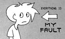 Everything Is My Fault (Everything Is My Fault)
