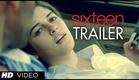 Sixteen Official Theatrical Trailer | Izabelle Leite, Mehak Manwani, Wamiqa Gabbi, Highphill Mathew