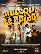 Muleque Té Doido - O Filme