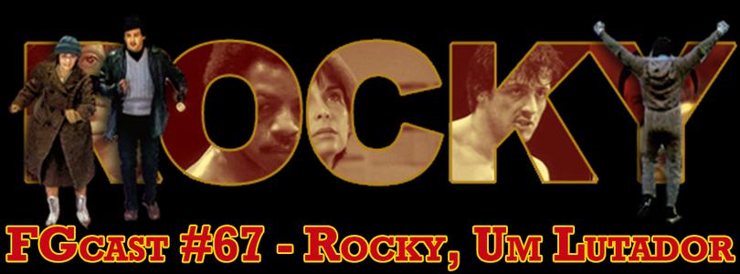 Rocky, Um Lutador (1976) - FGcast #67