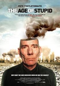 A Era da Estupidez - Poster / Capa / Cartaz - Oficial 2