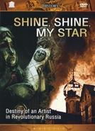 Shine, Shine, My Star  (Gori, gori, moya zvezda )