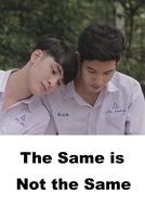 The Same Is Not the Same (The Same Is Not the Same)