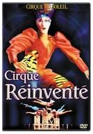 Cirque Du Soleil – A Reinvenção do Circo (Cirque du Soleil - Cirque Réinventé)