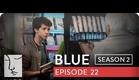 Blue | Season 2, Ep. 22 of 26 | Feat. Julia Stiles | WIGS