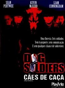 Dog Soldiers - Cães de Caça - Poster / Capa / Cartaz - Oficial 3