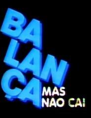 Programa Balança Mas Não Cai (2ª Temporada) Na Globo - Poster / Capa / Cartaz - Oficial 1