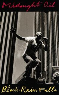 Midnight Oil: Black Rain Falls - Poster / Capa / Cartaz - Oficial 1
