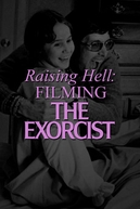 Raising Hell: Filming The Exorcist (Raising Hell: Filming The Exorcist)