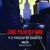 Lira Paulistana e a vanguarda paulista - O Filme