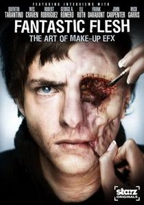 Fantastic Flesh: A Arte dos Efeitos de Maquiagem - Poster / Capa / Cartaz - Oficial 1