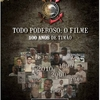 Sétima Crítica: Todo Poderoso: O Filme – 100 Anos de Timão