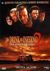 Um Drink No Inferno 2: Texas Sangrento - Poster / Capa / Cartaz - Oficial 2