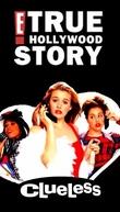 E! True Hollywood Story: Clueless