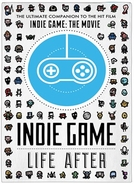 Indie Game: Life After  (Indie Game: Life After )