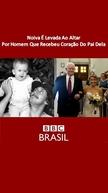 BBC Brasil - Noiva É Levada Ao Altar Por Homem Que Recebeu Coração Do Pai Dela (BBC Brasil - Noiva É Levada Ao Altar Por Homem Que Recebeu Coração Do Pai Dela)