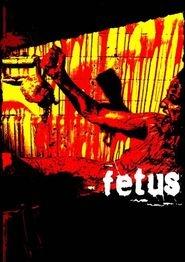 Fetus - Poster / Capa / Cartaz - Oficial 1