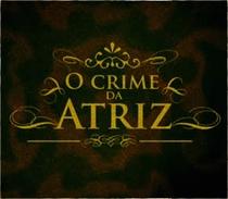 O Crime da Atriz - Poster / Capa / Cartaz - Oficial 1