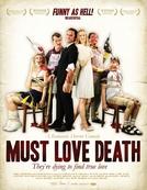 É Preciso Amar a Morte (Must Love Death)