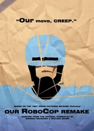 Our RoboCop Remake (Our RoboCop Remake)