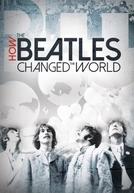 Como os Beatles Mudaram o Mundo