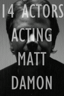 14 Actors Acting - Matt Damon