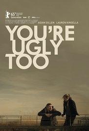 You're Ugly Too - Poster / Capa / Cartaz - Oficial 1