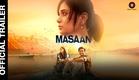 Masaan Official Trailer | Richa Chadda, Sanjay Mishra, Vicky Kaushal & Shweta Tripathi