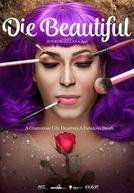 Die Beautiful (Die Beautiful)