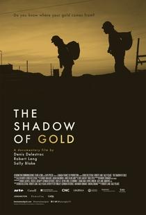 The Shadow of Gold - Poster / Capa / Cartaz - Oficial 1