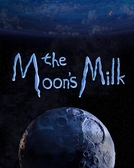 O Leite Lunar (The Moon's Milk)