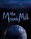O Leite Lunar (The Moon's Milk)