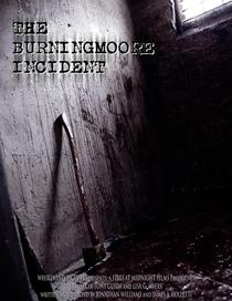 The Burningmoore Incident - Poster / Capa / Cartaz - Oficial 1