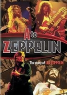 A To Zeppelin The Story Of Led Zeppelin (A To Zeppelin The Story Of Led Zeppelin)