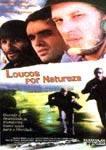 Loucos Por Natureza  - Poster / Capa / Cartaz - Oficial 1