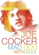 Joe Cocker: Mad Dog With Soul (Joe Cocker: Mad Dog With Soul)