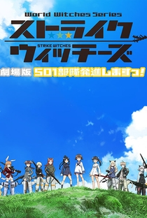 Strike Witches: 501st JOINT FIGHTER WING Take Off! Movie - Poster / Capa / Cartaz - Oficial 2