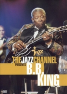 BET on Jazz - The Jazz Channel Presents: B.B. King (BET on Jazz - The Jazz Channel Presents: B.B. King)