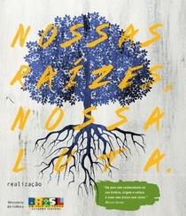 Nossas raízes, nossa luta - Poster / Capa / Cartaz - Oficial 1