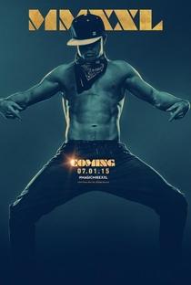 Magic Mike XXL - Poster / Capa / Cartaz - Oficial 8