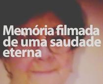 Memória Filmada De Uma Saudade Eterna - Poster / Capa / Cartaz - Oficial 1