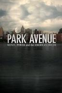 Park Avenue: Dinheiro, Poder e o Sonho Americano (Park Avenue: Money, Power and the American Dream)