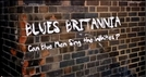 Blues Britannia: Can Blue Men Sing the Whites? (Blues Britannia: Can Blue Men Sing the Whites?)