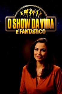 O Show da Vida é Fantástico - Poster / Capa / Cartaz - Oficial 1